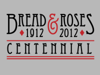 Bread and Roses Centennial