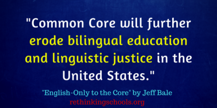 CCSS will further erode bilingual education and linguistic justice