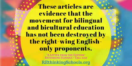 These articles are evidence that the movement for bilingual and bicultural education...