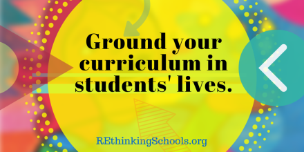 Ground your curriculum in your students lives